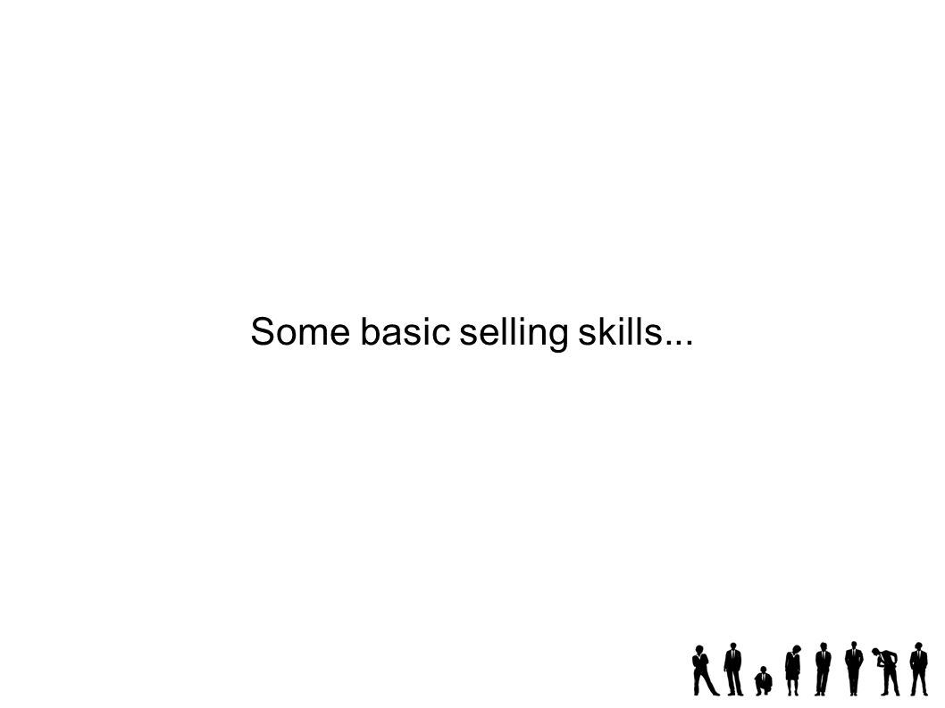 Some basic selling skills...