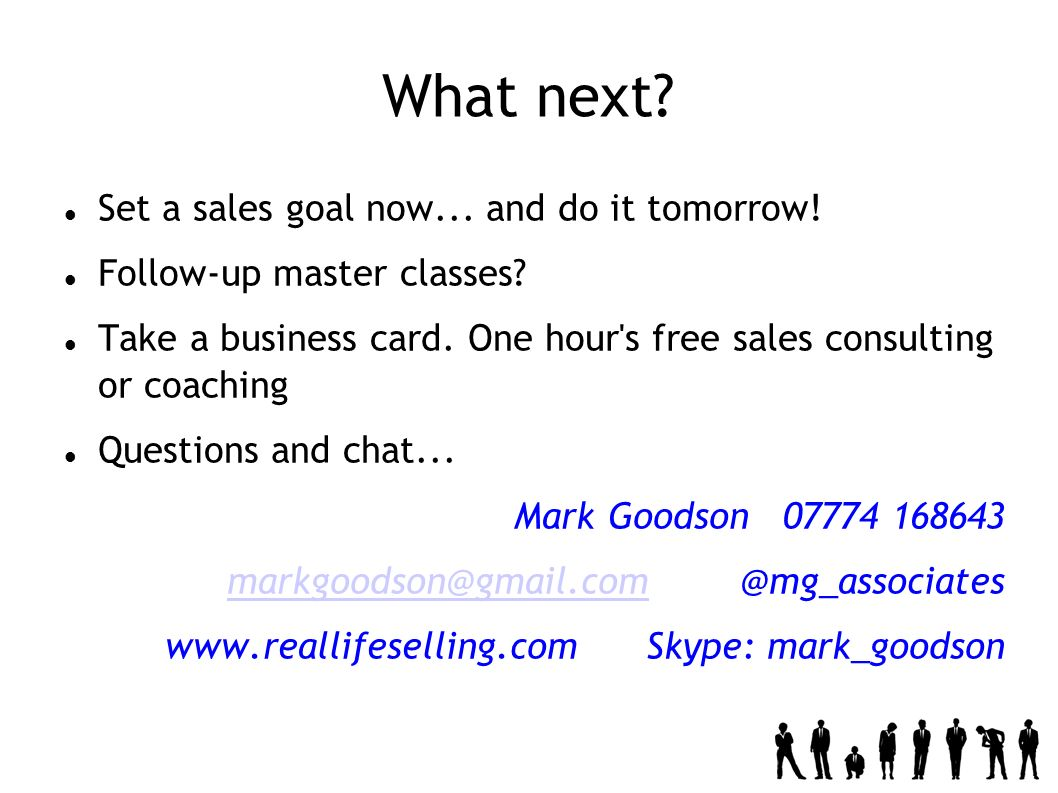 What next. Set a sales goal now... and do it tomorrow.