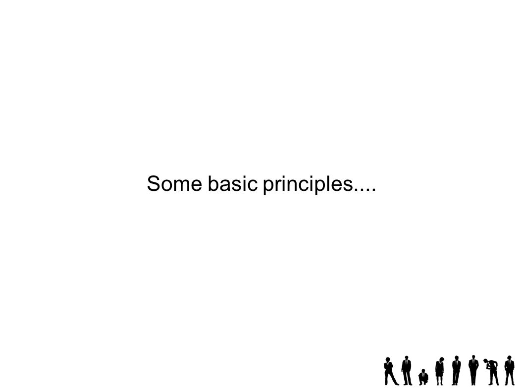 Some basic principles....