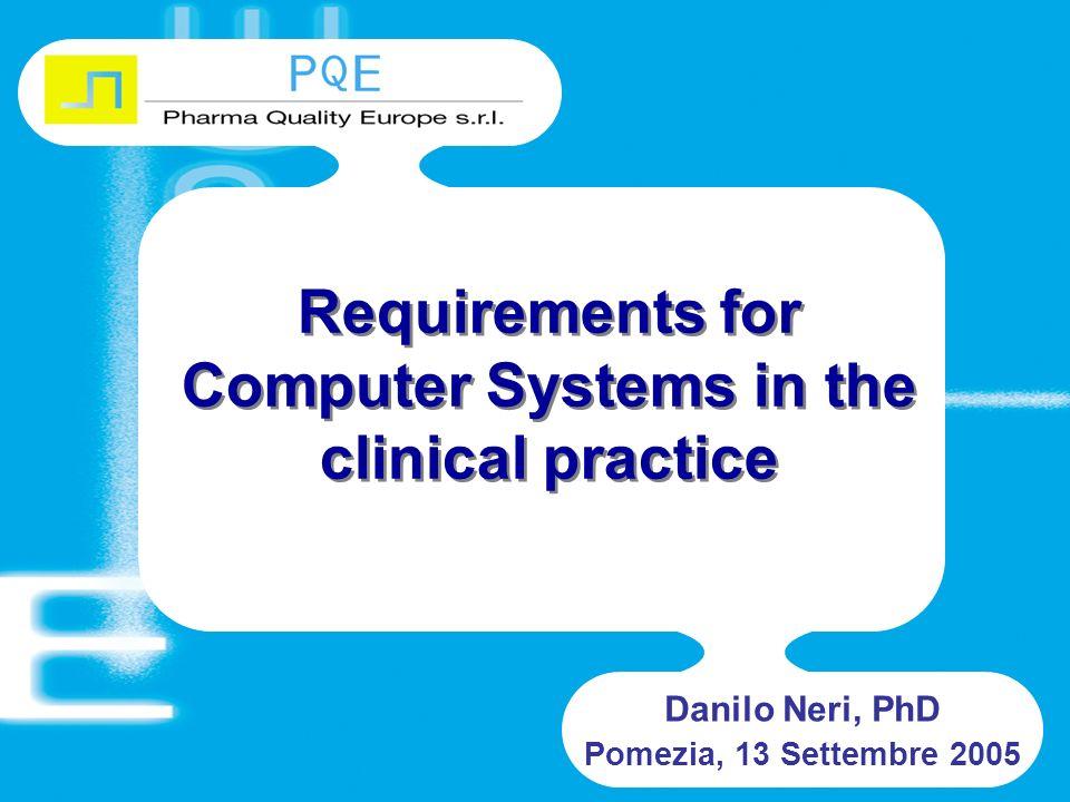 Requirements for Computer Systems in the clinical practice Danilo Neri, PhD Pomezia, 13 Settembre 2005