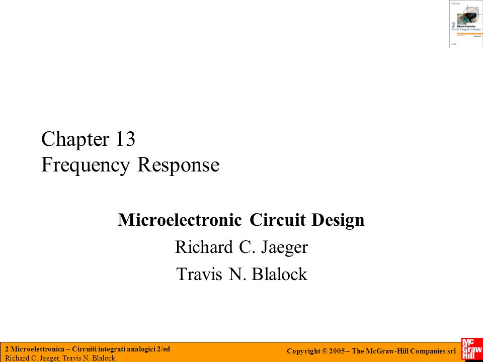 2 Microelettronica – Circuiti integrati analogici 2/ed Richard C. Jaeger, Travis N. Blalock Copyright © 2005 – The McGraw-Hill Companies srl Chapter 1