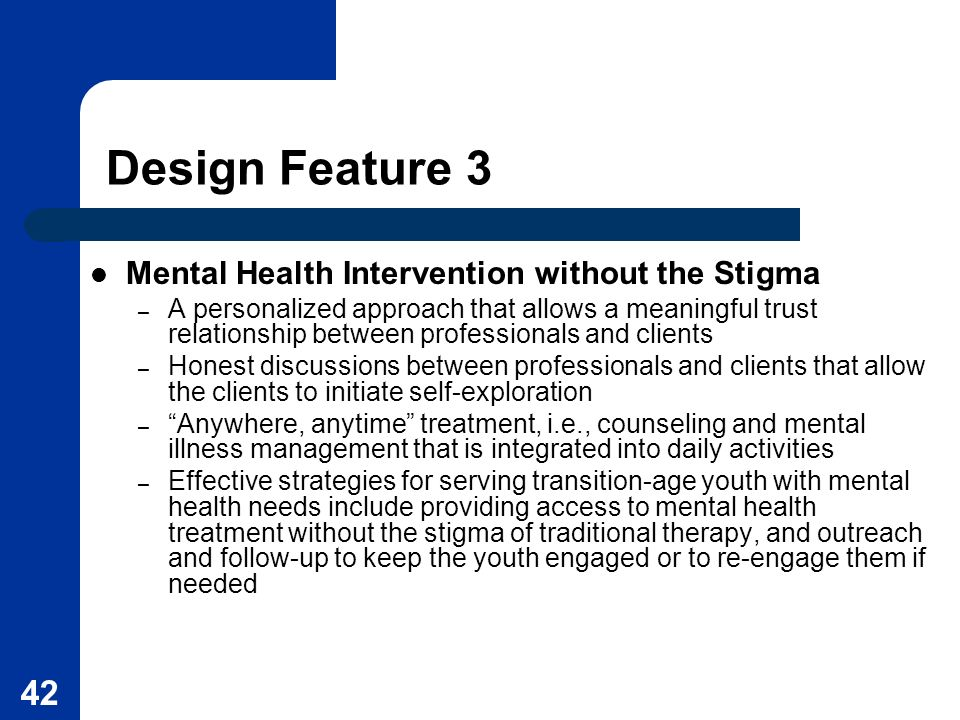 42 Mental Health Intervention without the Stigma – A personalized approach that allows a meaningful trust relationship between professionals and clien