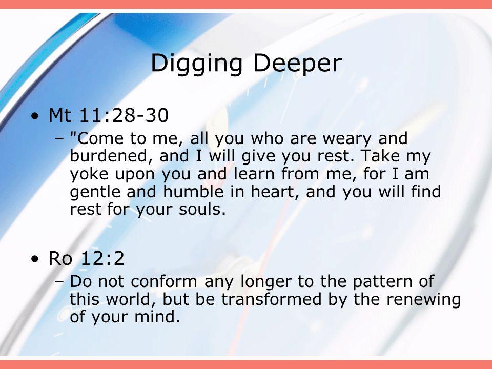 Digging Deeper Mt 11:28-30 –