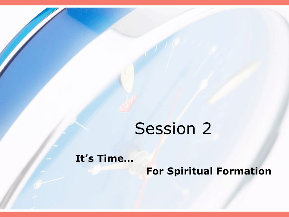 Session 5 Its Time… To Have A Passion For The Great Commission of Jesus Christ