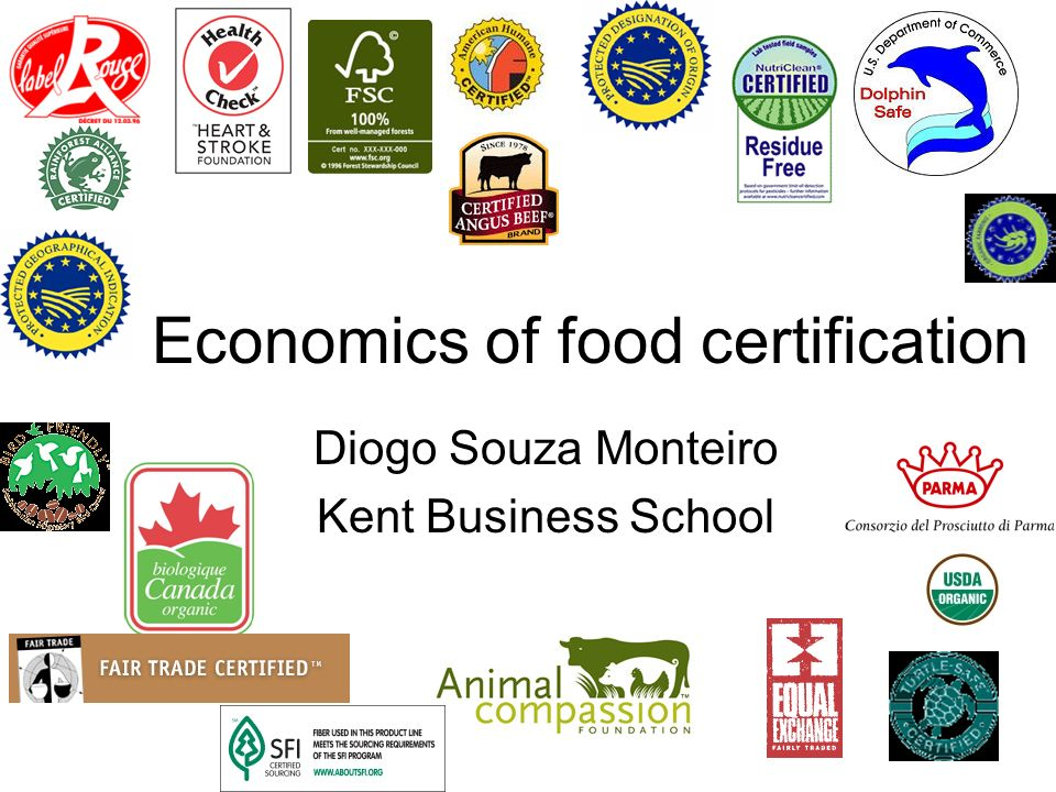 Economics of food certification Diogo Souza Monteiro Kent Business School