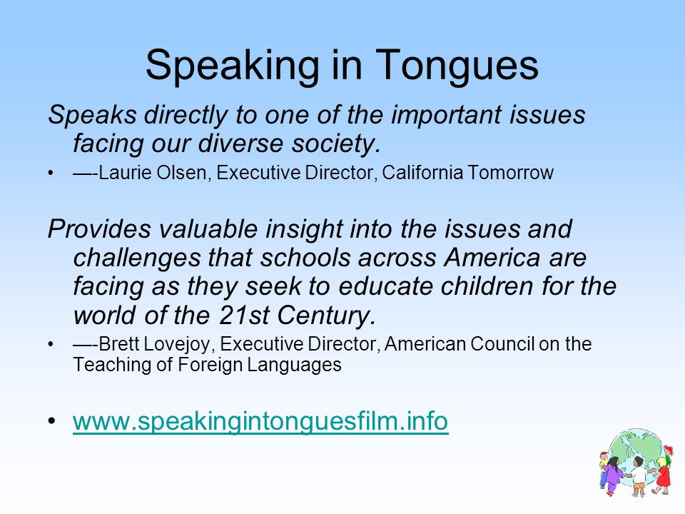 Speaking in Tongues Speaks directly to one of the important issues facing our diverse society. -Laurie Olsen, Executive Director, California Tomorrow