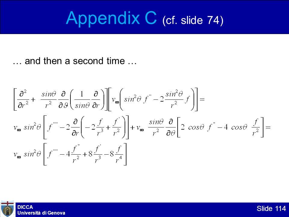 DICCA Università di Genova Slide 114 Appendix C (cf. slide 74) … and then a second time …
