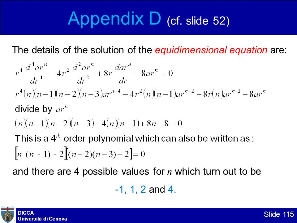 DICCA Università di Genova Slide 115 Appendix D (cf. slide 52) The details of the solution of the equidimensional equation are: and there are 4 possib