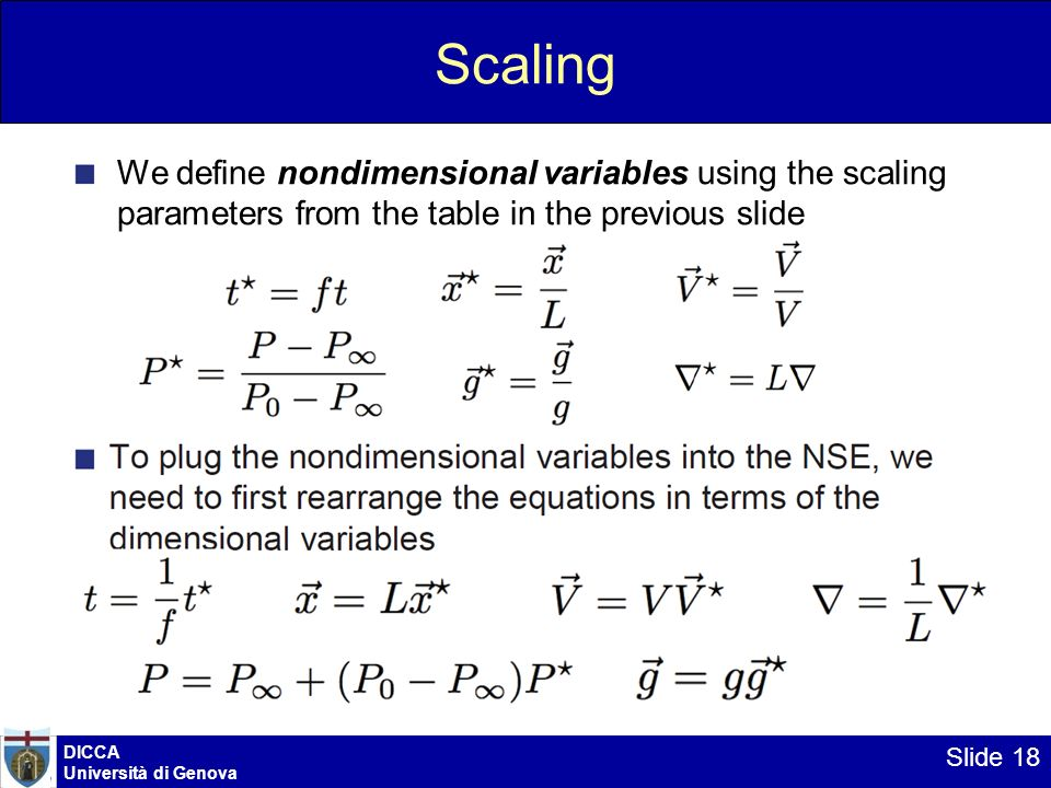 DICCA Università di Genova Slide 18 Scaling We define nondimensional variables using the scaling parameters from the table in the previous slide