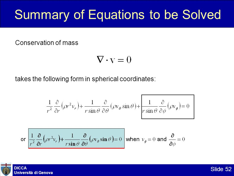DICCA Università di Genova Slide 52 Summary of Equations to be Solved Conservation of mass takes the following form in spherical coordinates:
