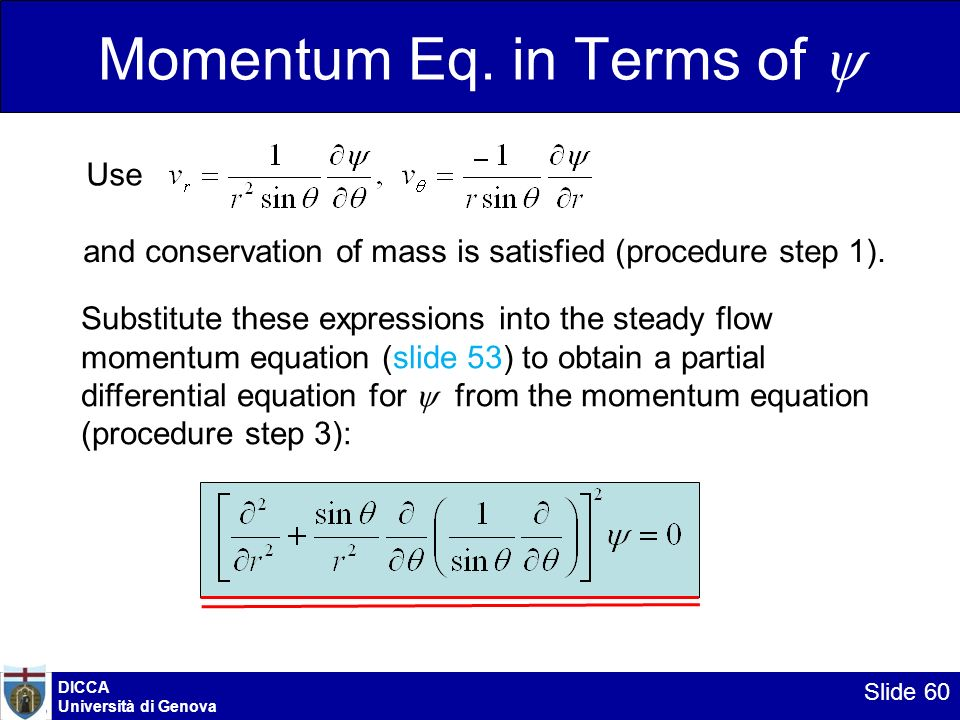 DICCA Università di Genova Slide 60 Momentum Eq. in Terms of Use Substitute these expressions into the steady flow momentum equation (slide 53) to obt