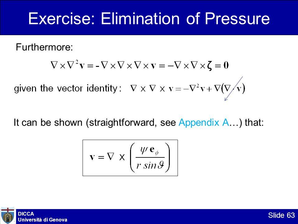 DICCA Università di Genova Slide 63 Exercise: Elimination of Pressure Furthermore: It can be shown (straightforward, see Appendix A…) that: