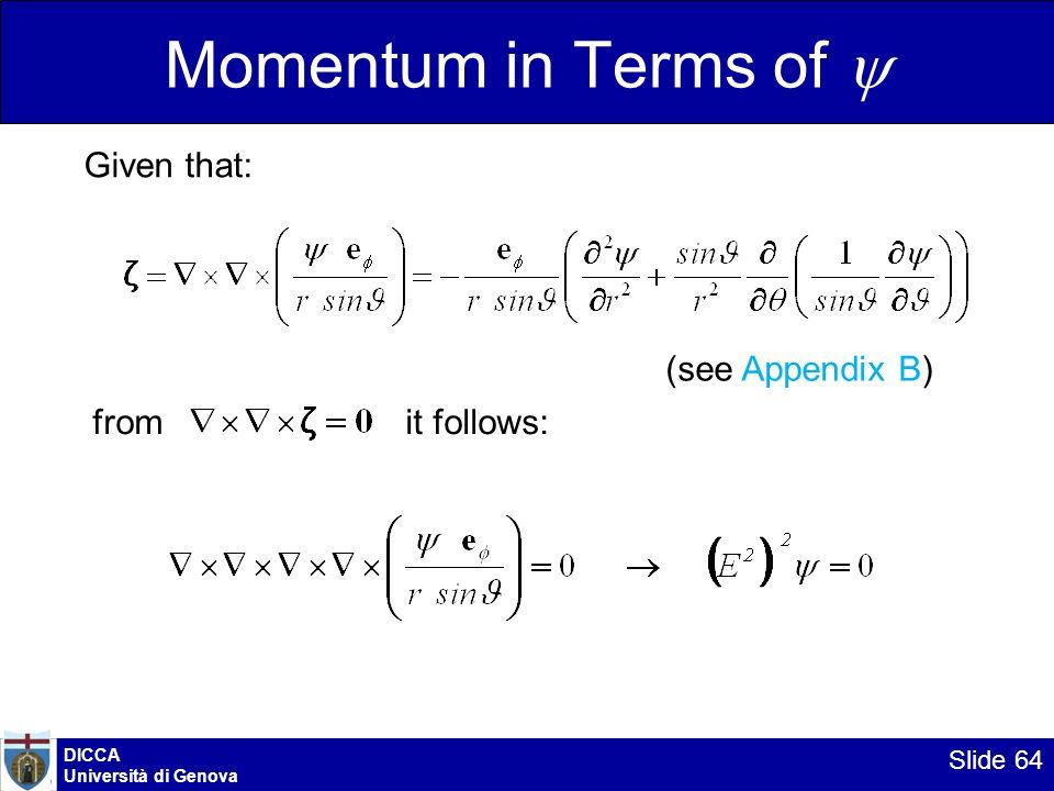 DICCA Università di Genova Slide 64 Momentum in Terms of Given that: from it follows: (see Appendix B)