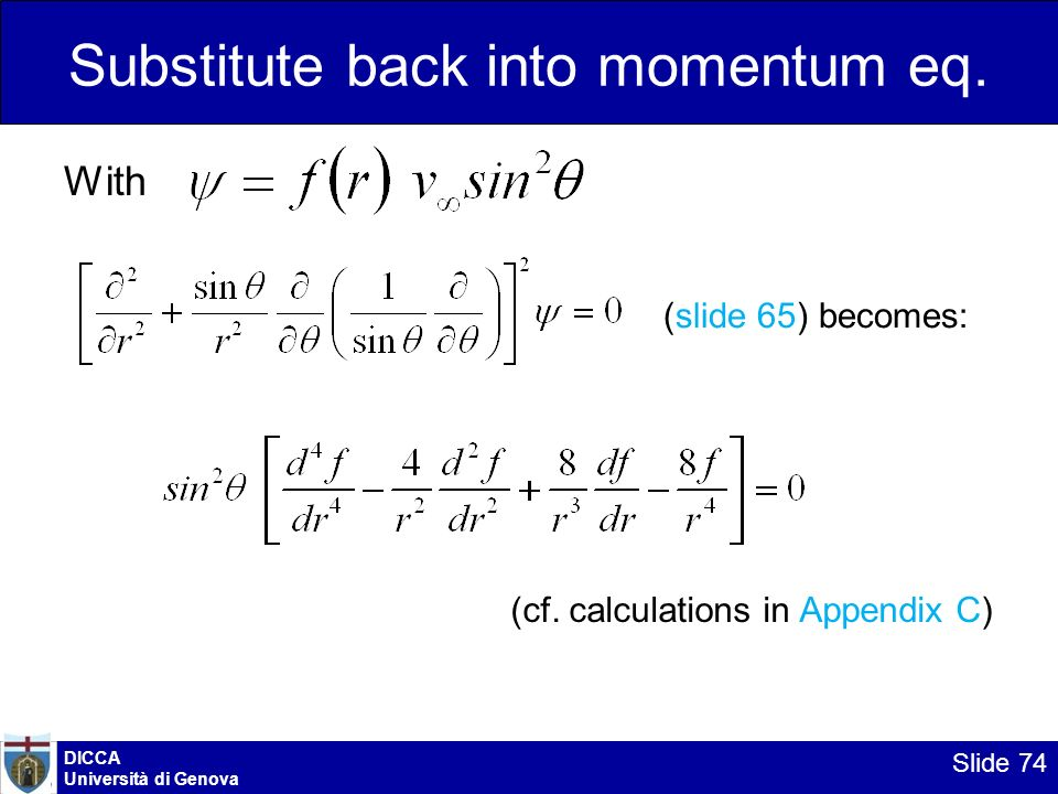 DICCA Università di Genova Slide 74 Substitute back into momentum eq. With (slide 65) becomes: (cf. calculations in Appendix C)