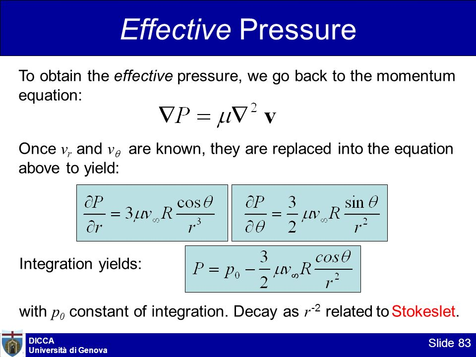 DICCA Università di Genova Slide 83 Effective Pressure To obtain the effective pressure, we go back to the momentum equation: Once v r and v are known