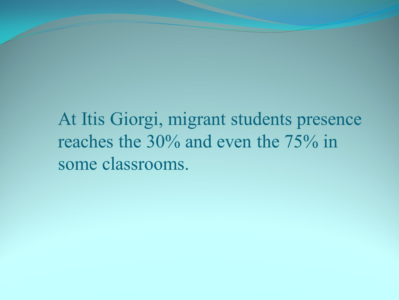 At Itis Giorgi, migrant students presence reaches the 30% and even the 75% in some classrooms.