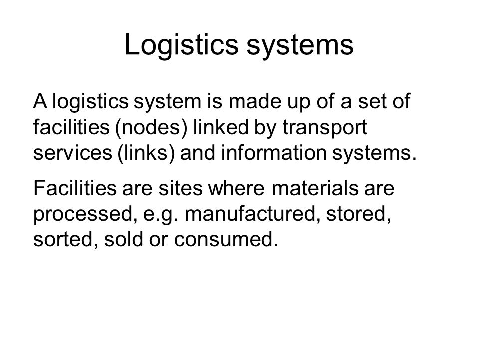 Nodes and links in a logistics system Freight flow Information flow
