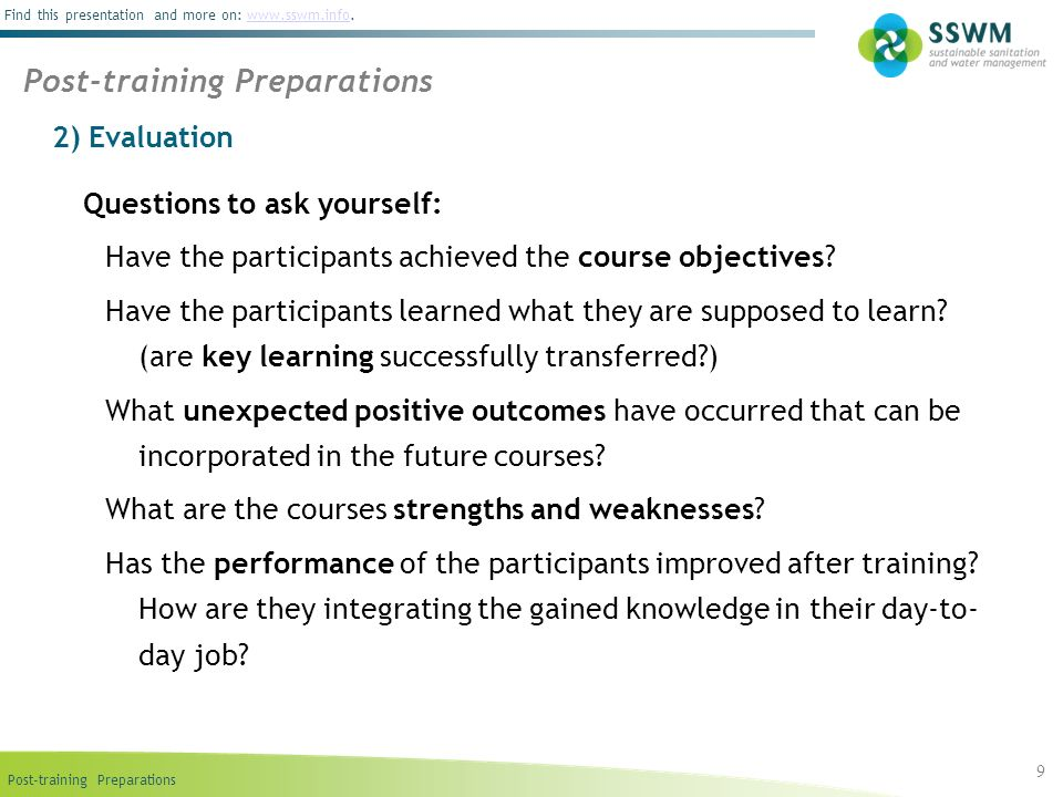 Find this presentation and more on: www.sswm.info.www.sswm.info 2) Evaluation 9 Questions to ask yourself: Have the participants achieved the course o