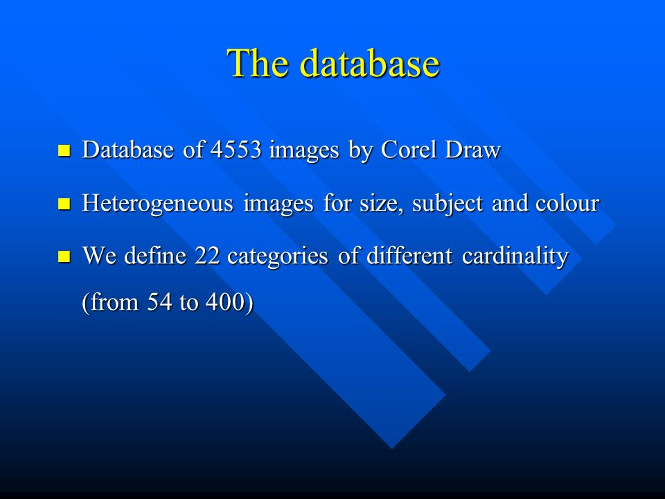 The database Database of 4553 images by Corel Draw Database of 4553 images by Corel Draw Heterogeneous images for size, subject and colour Heterogeneo