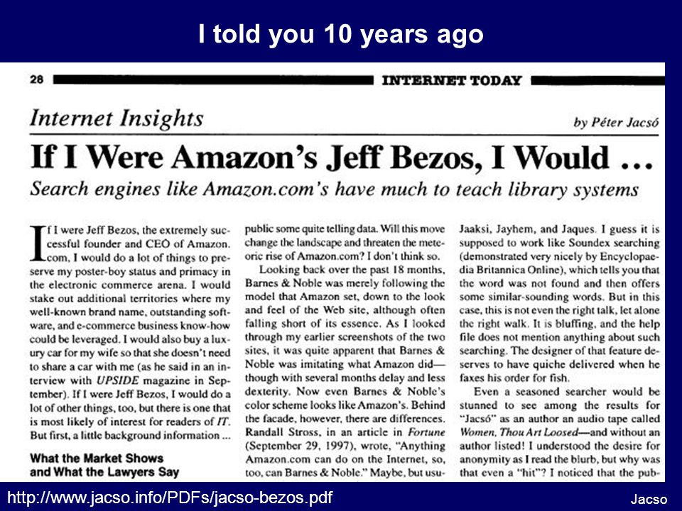 Jacso I told you 10 years ago http://www.jacso.info/PDFs/jacso-bezos.pdf
