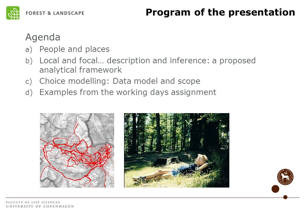 Program of the presentation Agenda a) People and places b) Local and focal… description and inference: a proposed analytical framework c) Choice model
