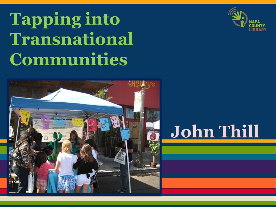 John Thill Tapping into Transnational Communities