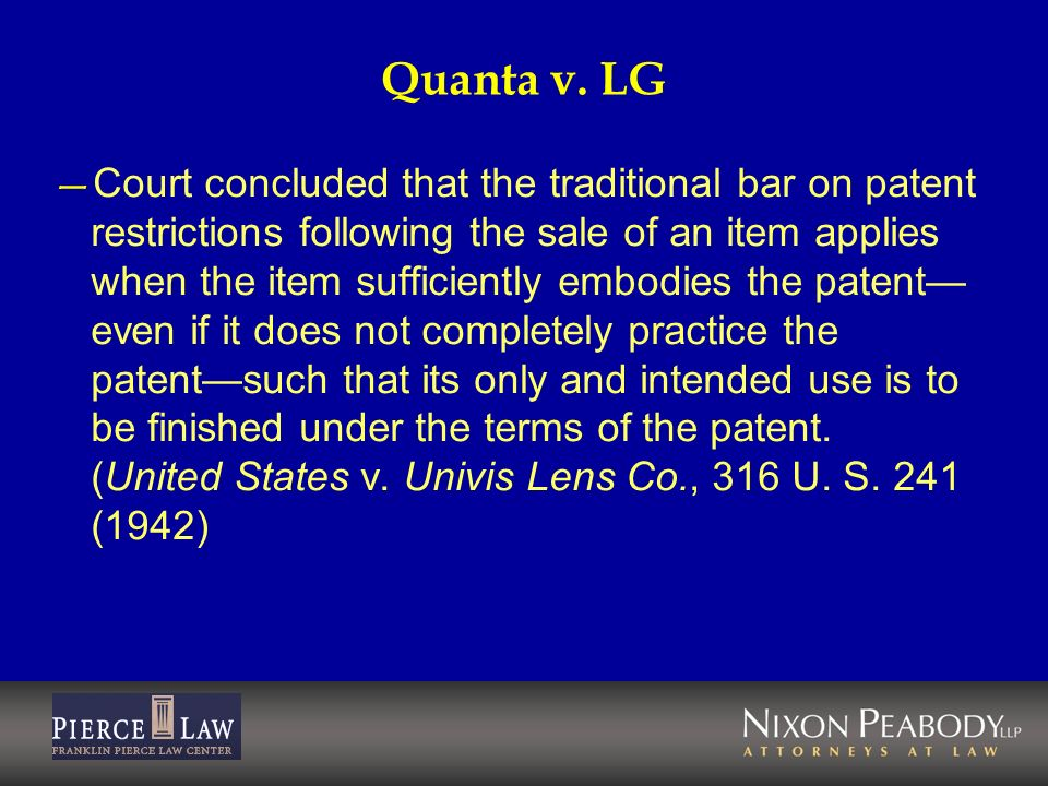 Quanta v. LG Court concluded that the traditional bar on patent restrictions following the sale of an item applies when the item sufficiently embodies