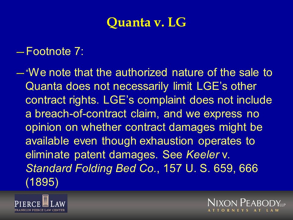 Quanta v. LG Footnote 7: We note that the authorized nature of the sale to Quanta does not necessarily limit LGEs other contract rights. LGEs complain