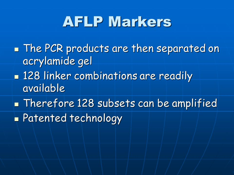 AFLP Markers Most complex of marker technologies Most complex of marker technologies Involves cleavage of DNA with two different enzymes Involves clea