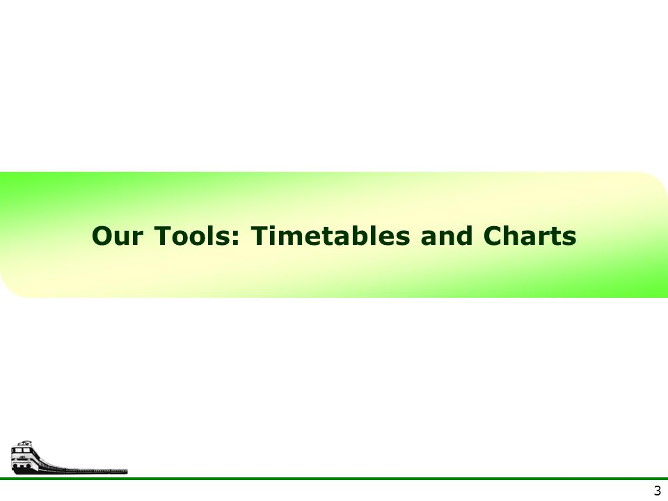 3 Our Tools: Timetables and Charts