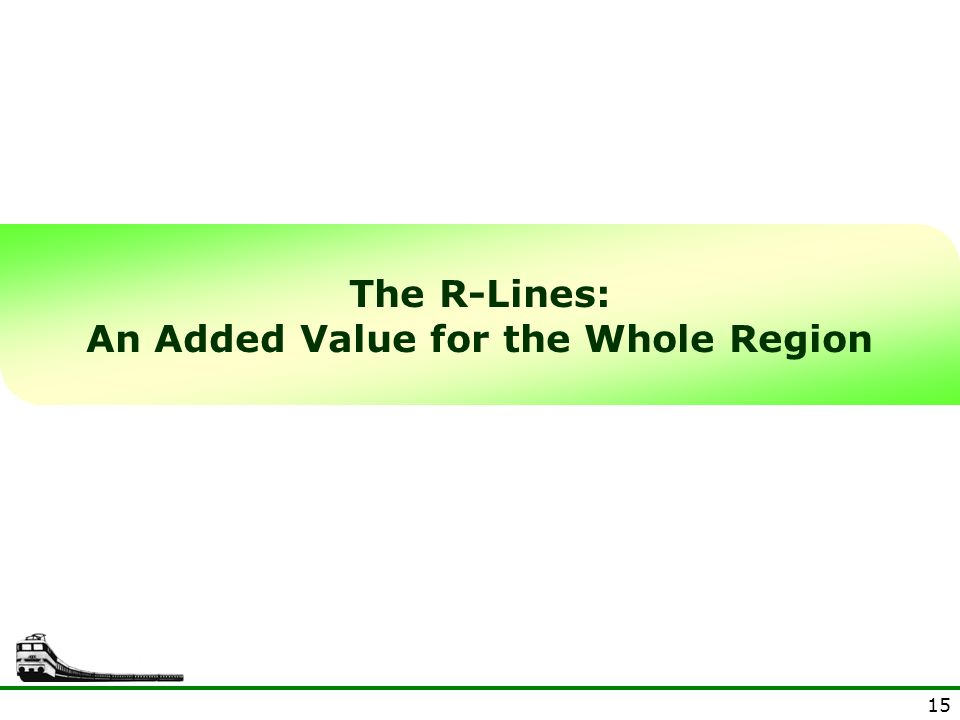 15 The R-Lines: An Added Value for the Whole Region
