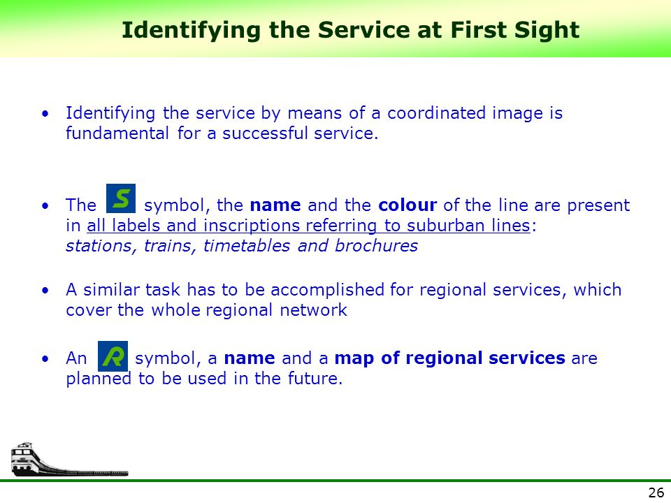 26 Identifying the service by means of a coordinated image is fundamental for a successful service. The symbol, the name and the colour of the line ar