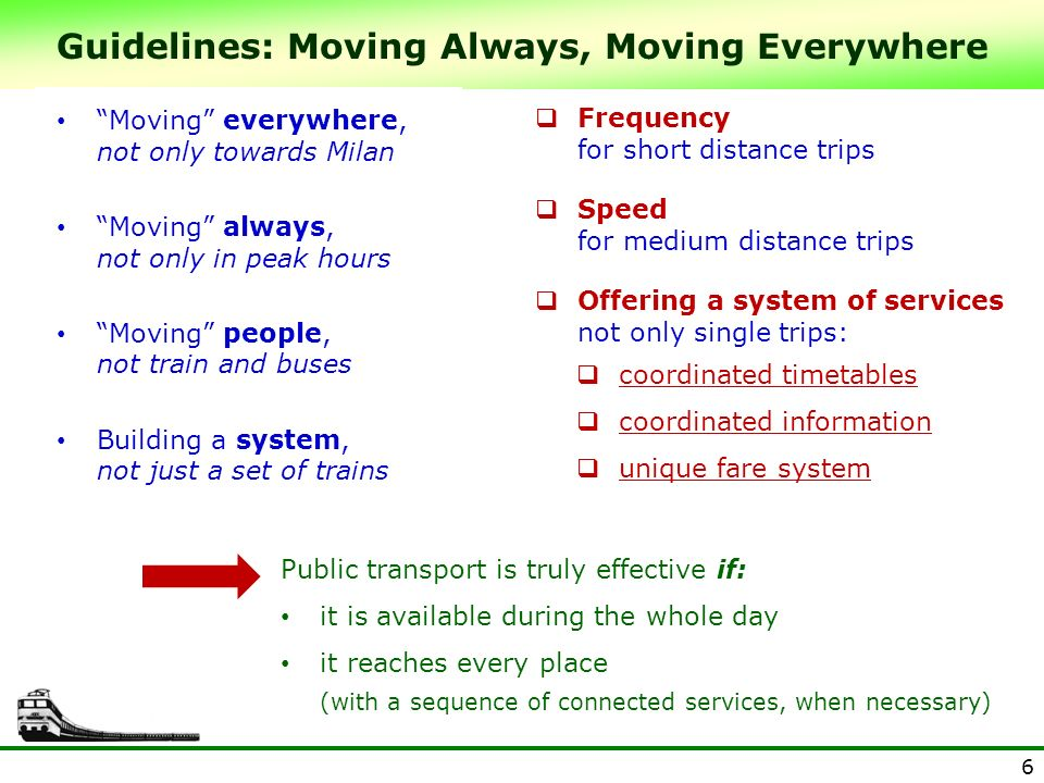 6 Guidelines: Moving Always, Moving Everywhere Moving everywhere, not only towards Milan Moving always, not only in peak hours Moving people, not trai