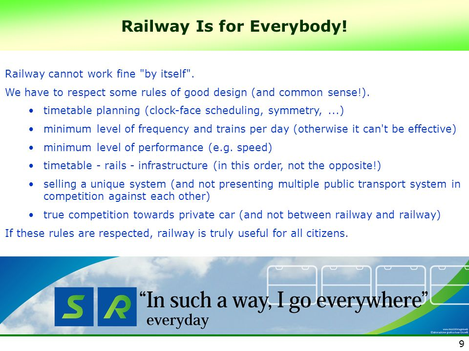 9 Railway Is for Everybody! Railway cannot work fine