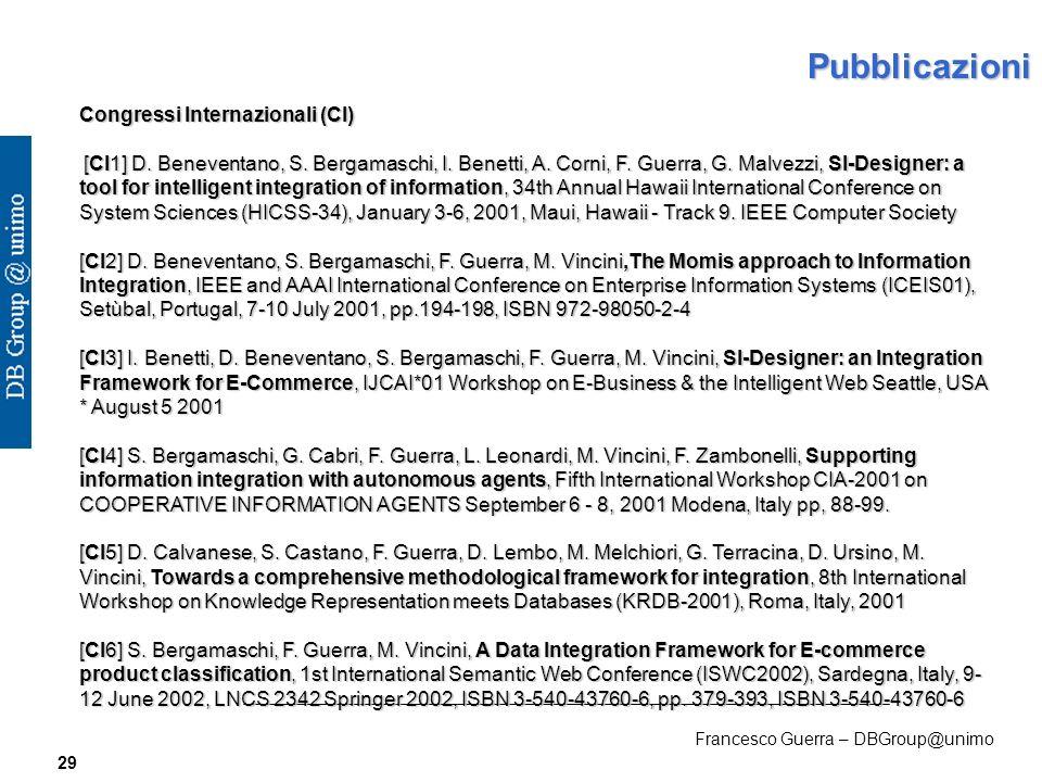 Francesco Guerra – DBGroup@unimo 29 Pubblicazioni Congressi Internazionali (CI) [CI1] D.