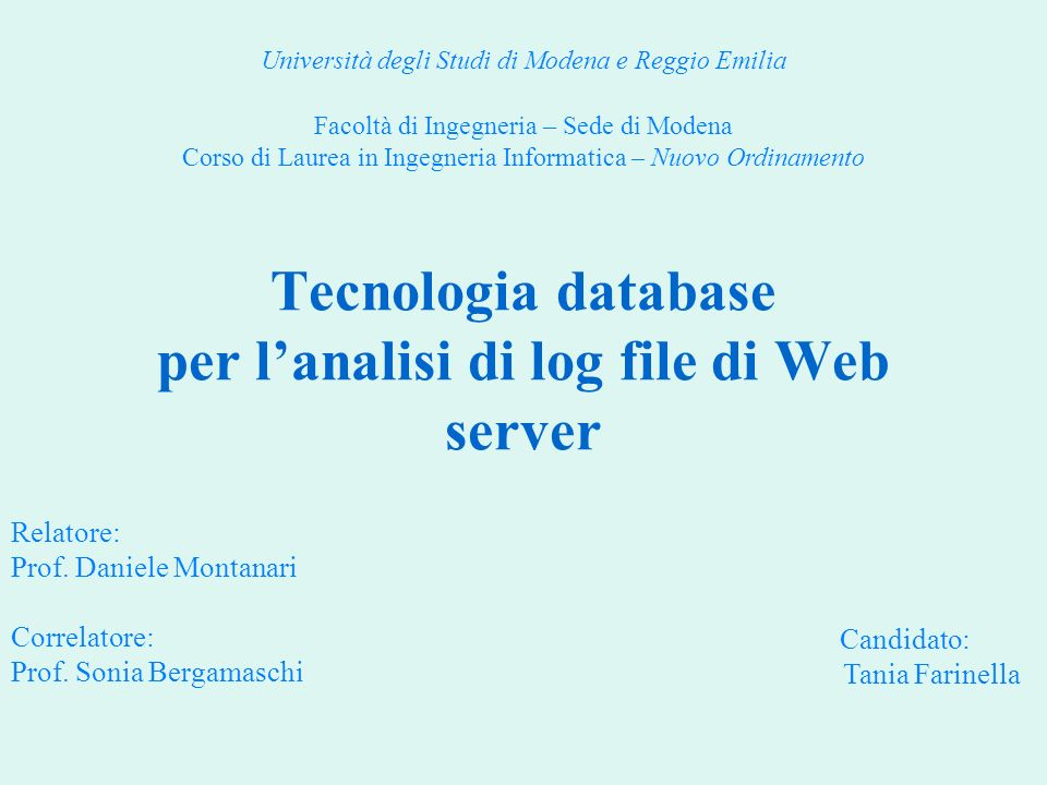 Tecnologia database per lanalisi di log file di Web server Relatore: Prof.