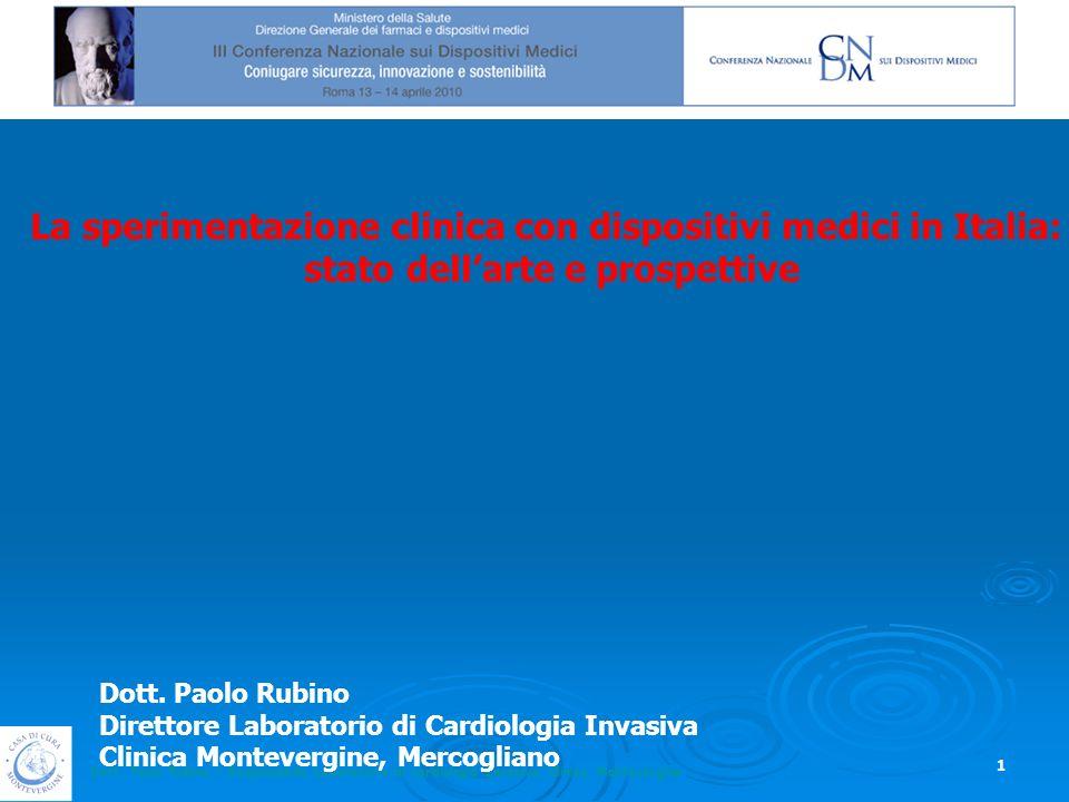Dott. Paolo Rubino – Responsabile Laboratorio di cardiologia Invasiva, Clinica Montevergine 1 La sperimentazione clinica con dispositivi medici in Ita