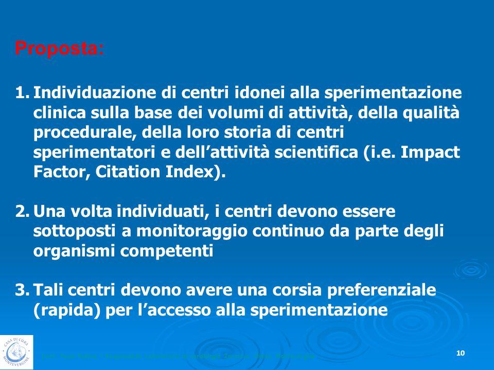 Dott. Paolo Rubino – Responsabile Laboratorio di cardiologia Invasiva, Clinica Montevergine 10 Proposta: 1.Individuazione di centri idonei alla sperim