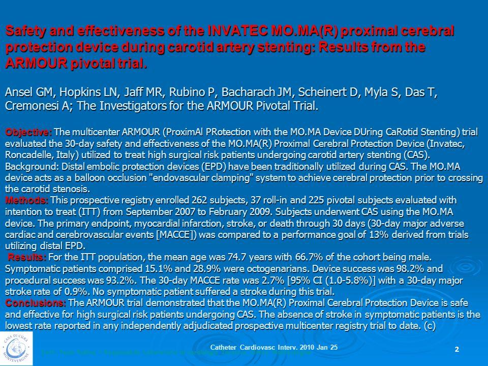 Dott. Paolo Rubino – Responsabile Laboratorio di cardiologia Invasiva, Clinica Montevergine Safety and effectiveness of the INVATEC MO.MA(R) proximal