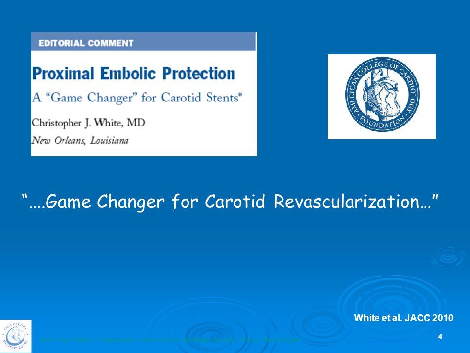 Dott. Paolo Rubino – Responsabile Laboratorio di cardiologia Invasiva, Clinica Montevergine 4 ….Game Changer for Carotid Revascularization… White et a