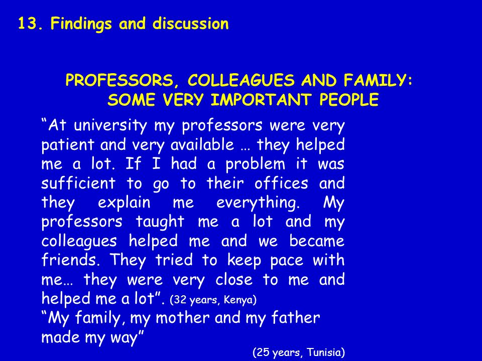 PROFESSORS, COLLEAGUES AND FAMILY: SOME VERY IMPORTANT PEOPLE 13.