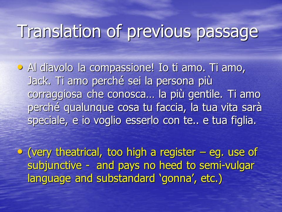 Translation of previous passage Al diavolo la compassione.