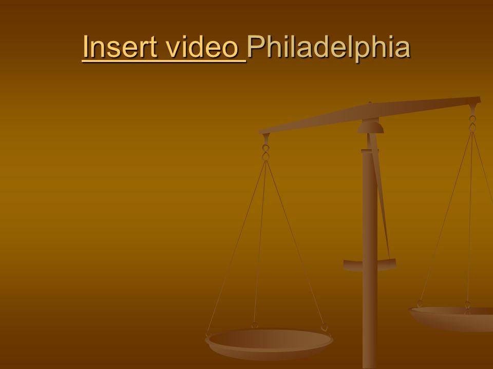 Insert video Insert video Philadelphia Insert video