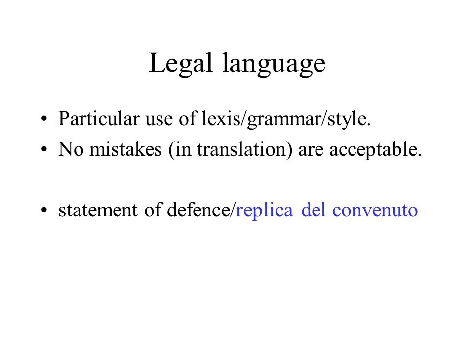 Legal language Particular use of lexis/grammar/style.