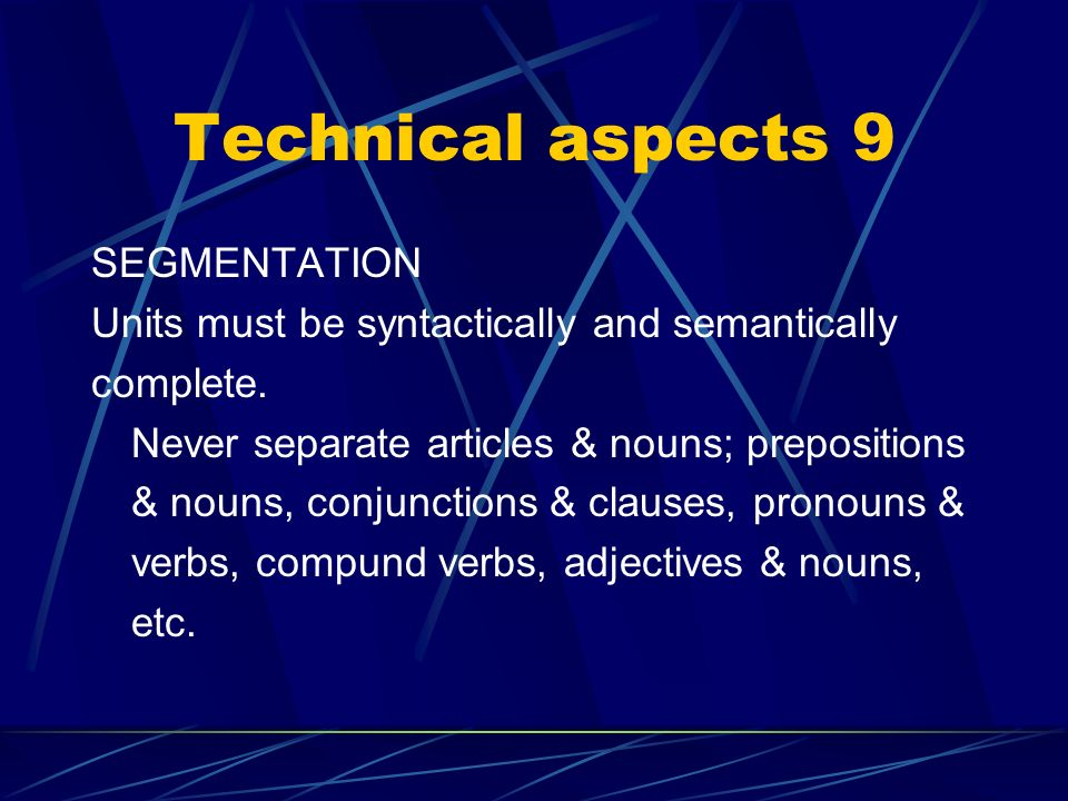 Technical aspects 8 GAP BETWEEN TITLES 3-8 frames or ¼ second. Viewers need a fraction of a second to identify speaker (fixation pause). Must not over
