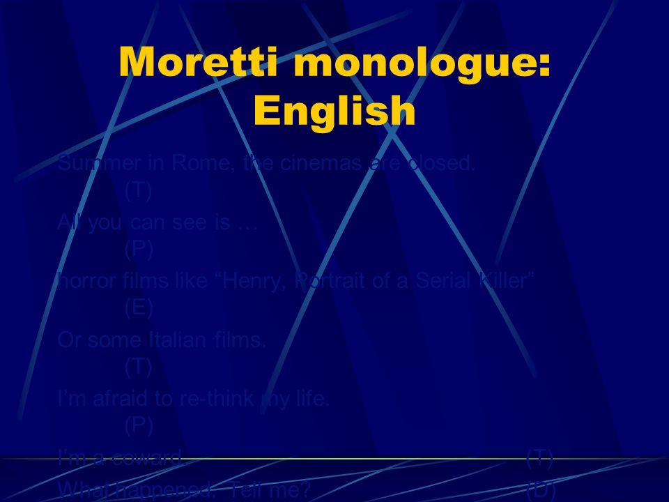 Moretti monologue: Italian Destate a Roma, i cinema sono tutti chiusi. Oppure ci sono … film dellorrore come Henry. Oppure qualche film italiano. Orma