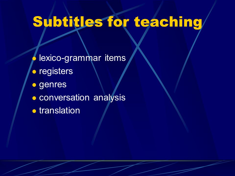 Subtitling for what? Subtitling of different film types documentary, soap opera, film Subtitling from filmese to filmese to natural Subtitling for did