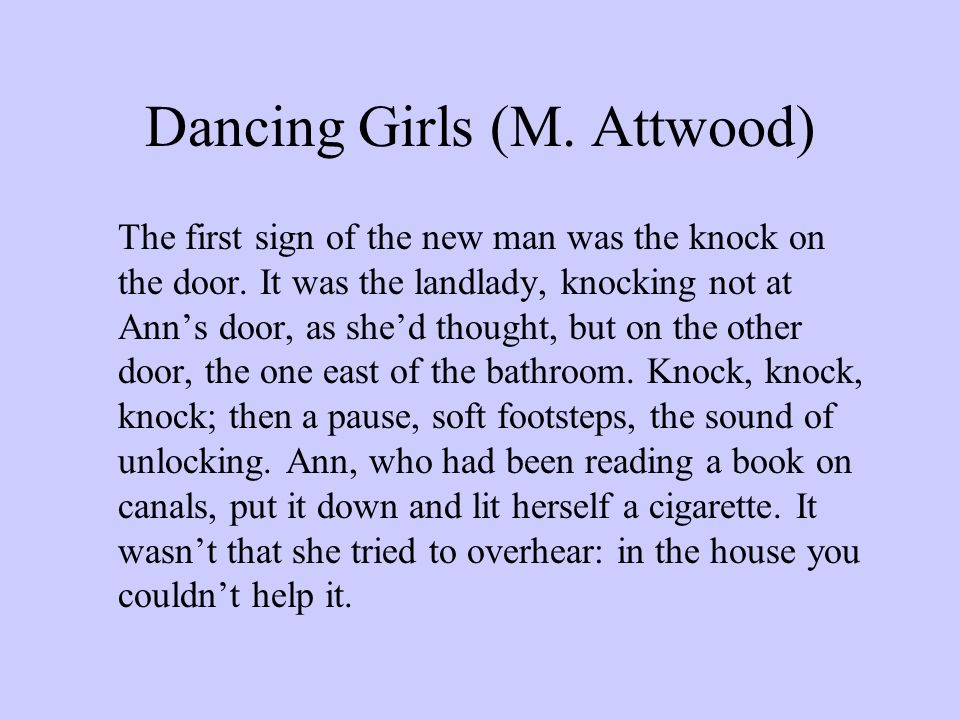 Dancing Girls (M. Attwood) The first sign of the new man was the knock on the door.