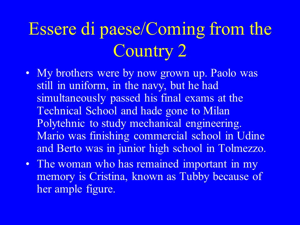 Essere di paese/Coming from the Country 2 My brothers were by now grown up.