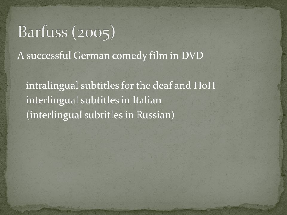 A successful German comedy film in DVD intralingual subtitles for the deaf and HoH interlingual subtitles in Italian (interlingual subtitles in Russian)